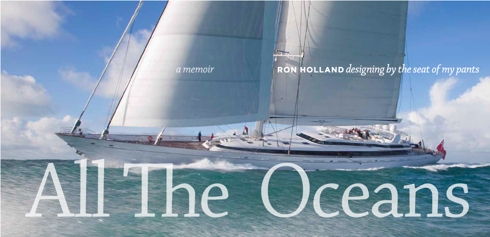 All The Oceans, opening spread of Ron Holland's memoir