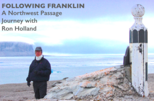 Ron Holland at the Franklin Monument, Northwest Passage - this is the theme for the presentation